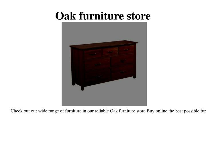 Ppt Oak Furniture House Powerpoint Presentation Id 7470713