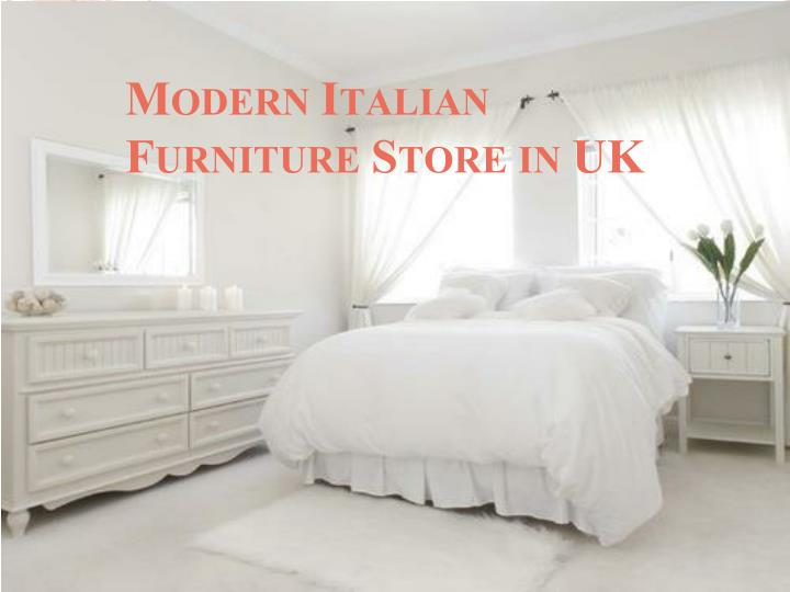 Italian Furniture Stores: Modern Italian Furniture Store In UK PowerPoint