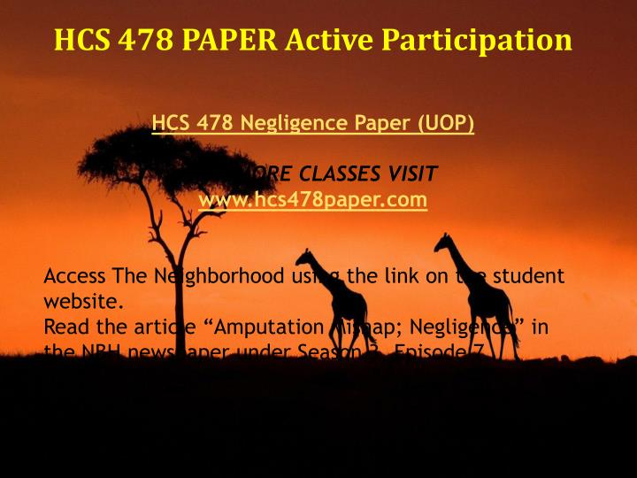 hcs 478 powerpoint Hcs 478 entire course  hcs 478 negligence paper hcs 478 personal ethics statement hcs 478 ethical dilemmas microsoft powerpoint/p.