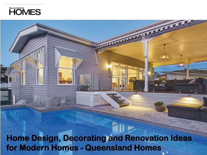 PPT - Home Design Decorating And Renovation Ideas For Modern Homes - Queensland Homes ...