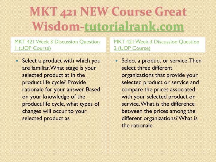"""mkt 421 week 3 discussion questions In this work mkt 421 week 3 discussion questions 1 you will find solution of the following question: """"select a product with which you are familiar."""