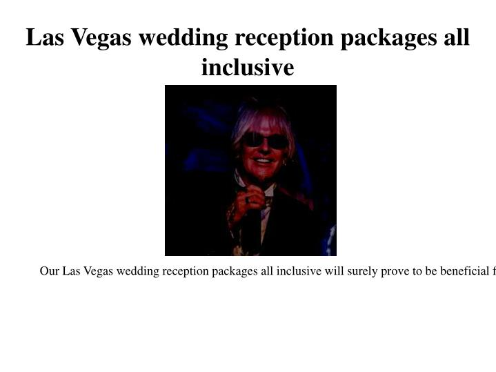 Ppt wedding receptions on the las vegas strip powerpoint for All inclusive wedding packages