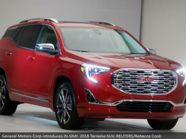General Motors Corp presents its GMC 2018 Terraine SUV. REUTERS/Rebecca Cook