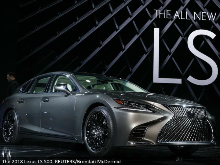 The 2018 Lexus LS 500. REUTERS/Brendan McDermid
