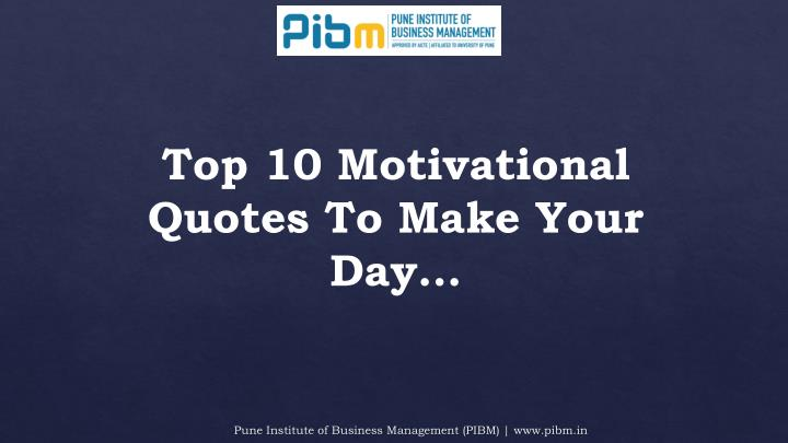 ppt top 10 motivational quotes to make your day