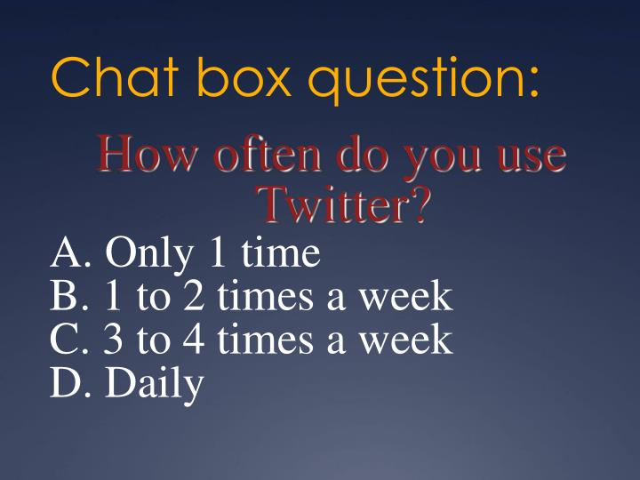 Chat box question: