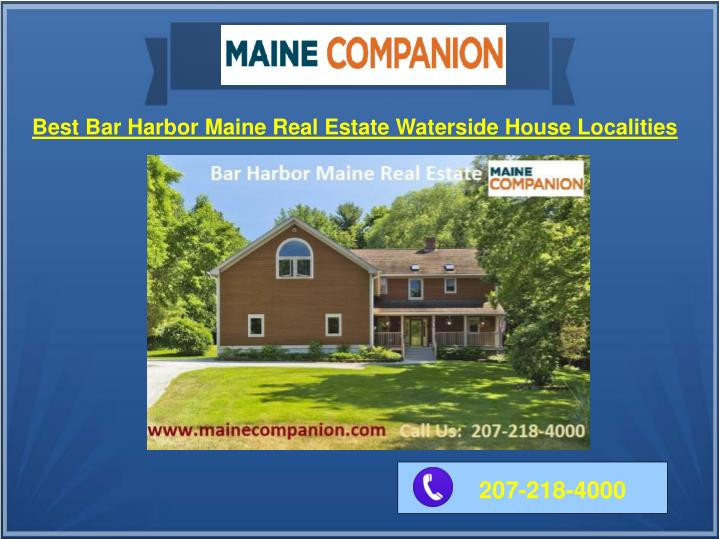 Ppt best bar harbor maine real estate waterside house for Maine first time home buyers