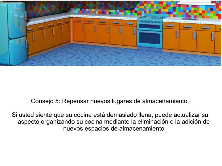 Consejo 5: Repensar nuevos lugares de almacenamiento.