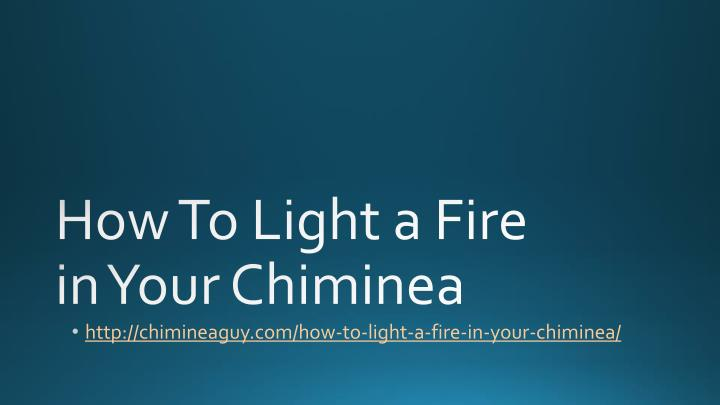 PPT How to Light a Fire in Your Chiminea PowerPoint