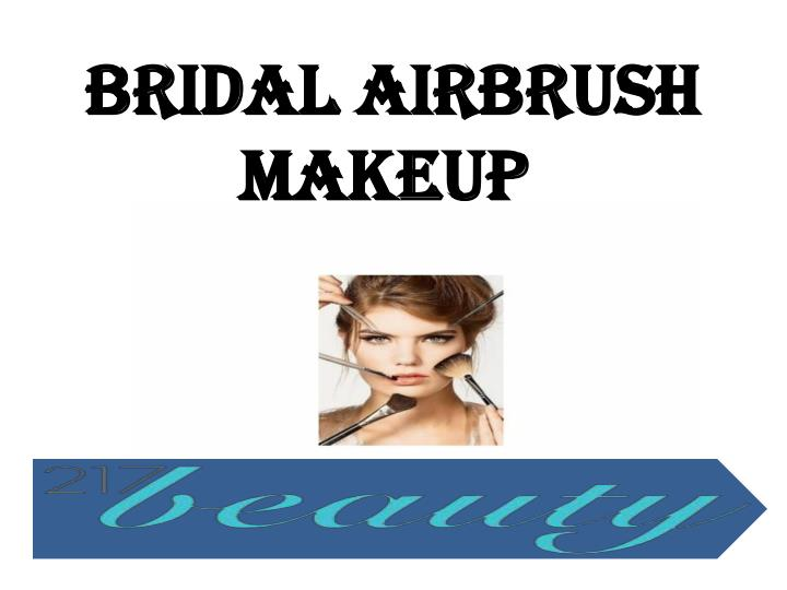 Bridal Airbrush Makeup Pictures : PPT - Bridal Airbrush Makeup PowerPoint Presentation - ID ...