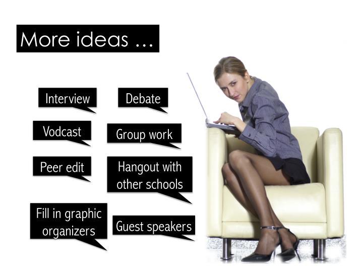 More ideas …