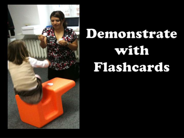 Demonstrate with Flashcards