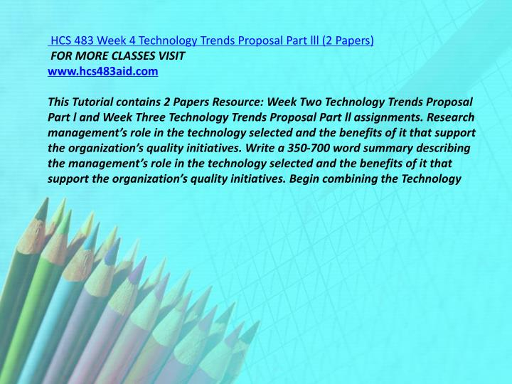 week five technology trends proposal by Best hcs 483 week 5 technology trends proposal presentation on uopetutors find client reviews and prices for hcs 483 week 5 technology trends proposal presentation of (uop) university of phoenix students.