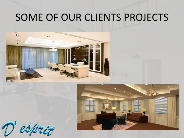 Some of our clients projects