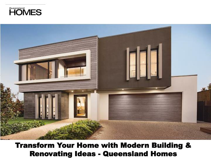 PPT - Transform Your Home With Modern Building U0026 Renovating Ideas - Queensland Homes PowerPoint ...
