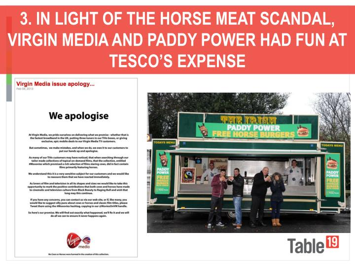 3. IN LIGHT OF THE HORSE MEAT SCANDAL, VIRGIN MEDIA AND PADDY POWER HAD FUN AT TESCO