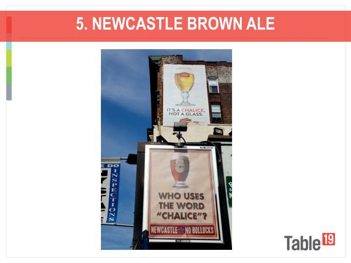 5. NEWCASTLE BROWN ALE