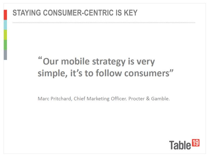 Staying consumer-centric is key