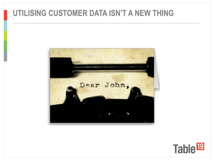 Utilising customer data isn't a new thing