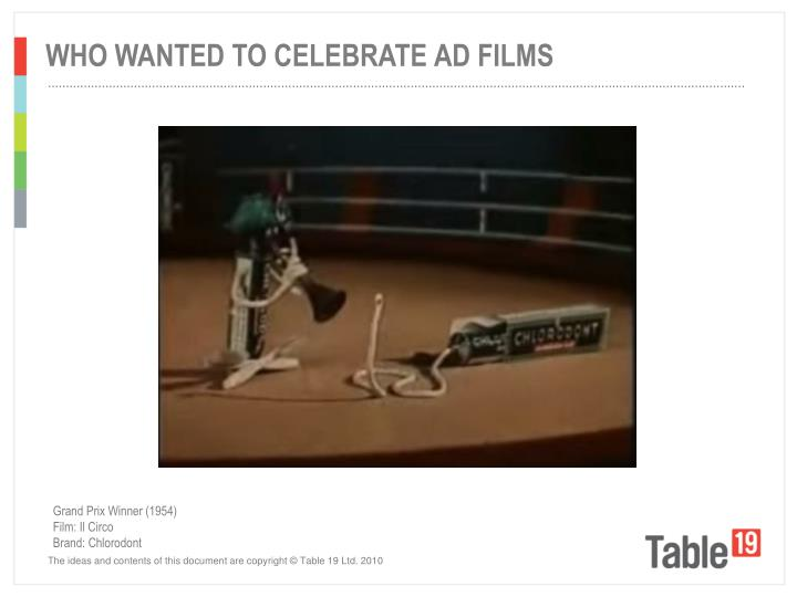 WHO WANTED TO CELEBRATE AD FILMS
