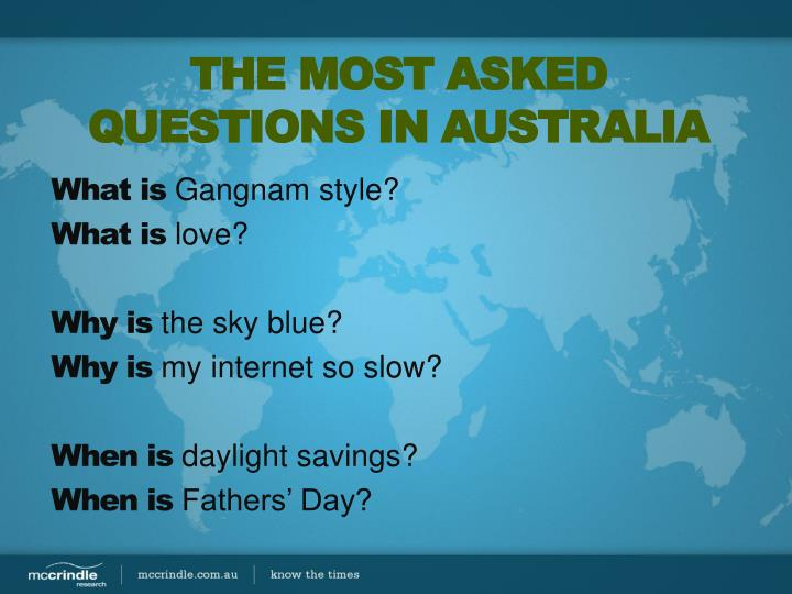 THE MOST ASKED QUESTIONS IN AUSTRALIA
