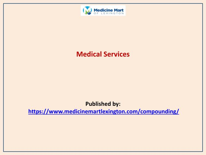 Medical services published by https www medicinemartlexington com compounding