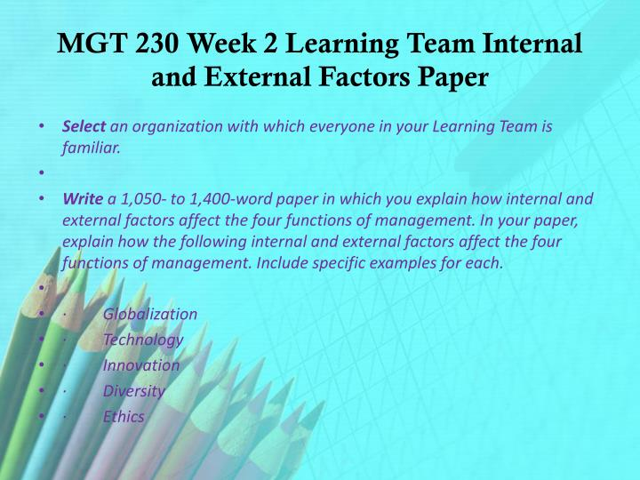 week 2 internal external factors paper Sound practices paper should be updated to reflect the enhanced sound  operational  management covering (1) governance, (2) risk management  environment and (3) the  mechanisms directly with banks and external auditors  (eg internal bank  their duties for a period of not less than two consecutive  weeks 51.