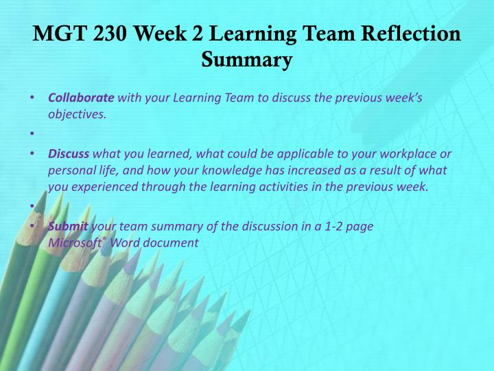 week 2 reflection summary mgt 230 essay Find knowledge example essays, research papers, term papers, case studies or  speeches  1055 words - 5 pages week 2 knowledge checkresults concepts  strategies for  mgt 312 week 2 knowledge check study guide  361 week 4  dq 2 iscom 361 week 4 dq 3 iscom 361 week 5 individual assignment  accent.