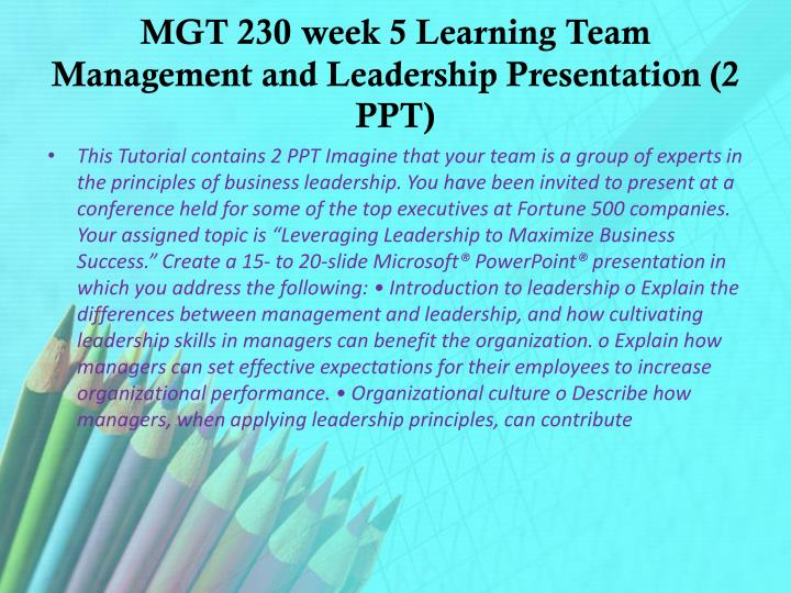 management and leadership presentation mgt 230 week 5 Read mgt 230 week 3 individual study guide management planning presentation from the story exam answers and study guides by jahidmax5 with 52 readswhich suf.