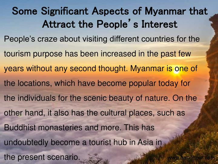 Some Significant Aspects of Myanmar that Attract the People's Interest