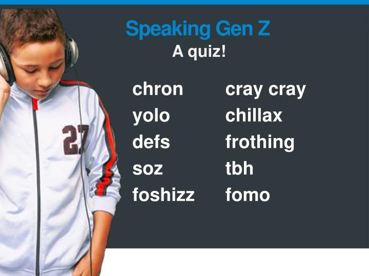 Speaking Gen Z