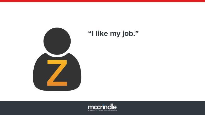 """""""I like my job."""""""