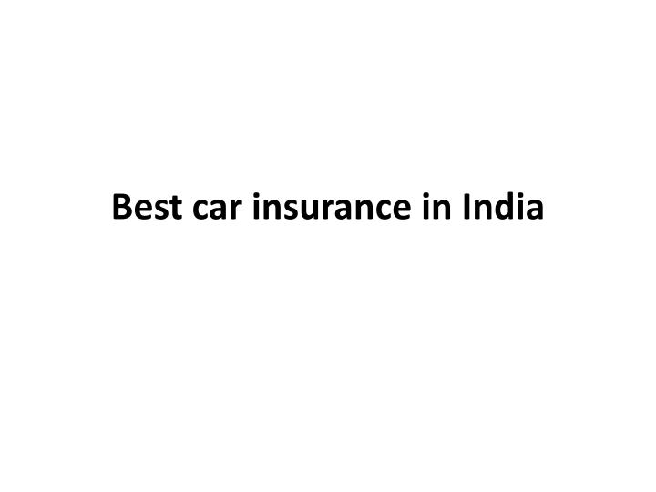 Ppt Best Car Insurance In India Powerpoint Presentation