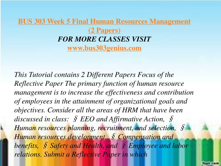 final paper for human resource management bus 303 Bus 303, assignments, discussions, final paper, ashford download here bus 303, human resource management, ashford week 1 discussion 1 .