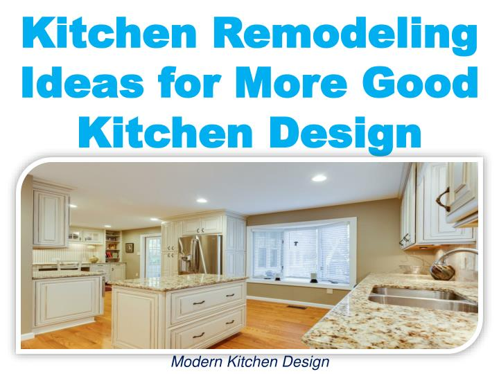 Ppt Kitchen Remodeling Ideas For More Good Kitchen Design Powerpoint Presentation Id 7492995