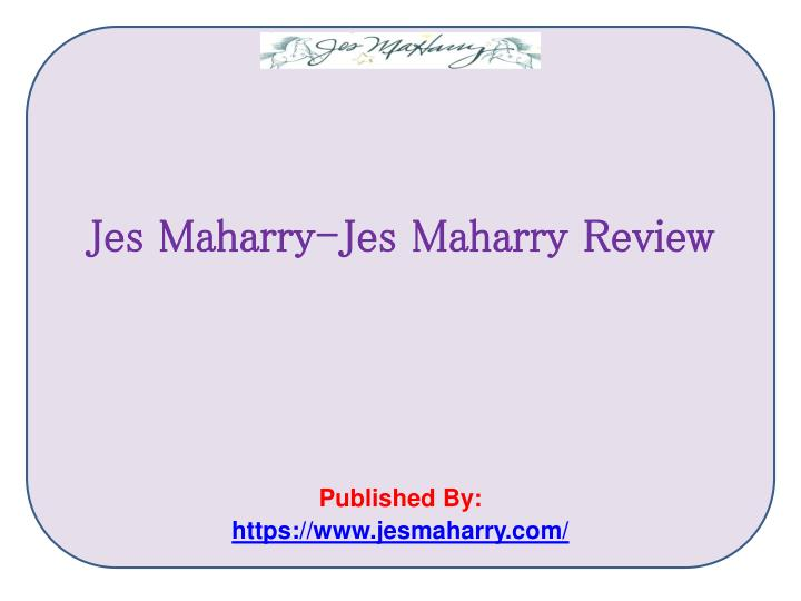 jes maharry jes maharry review published by https www jesmaharry com