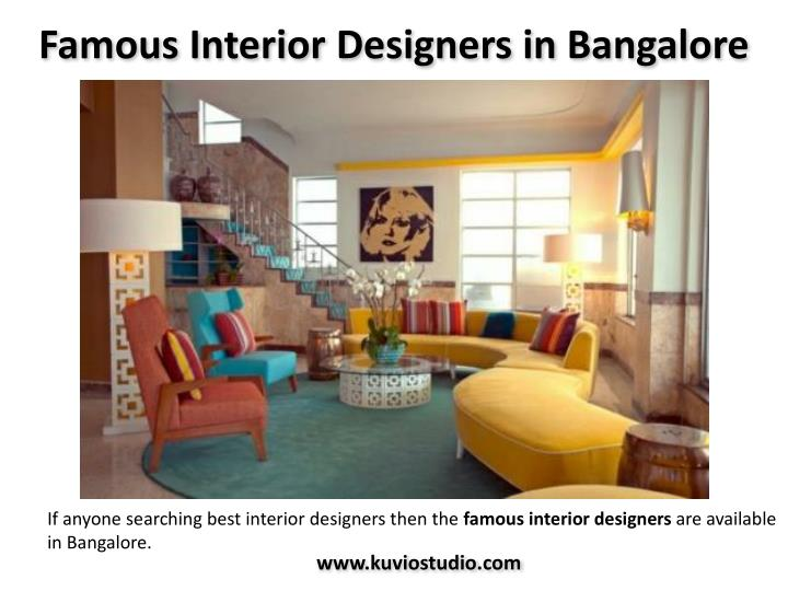 Ppt hire interior architects designers in bangalore for Renowned interior designers