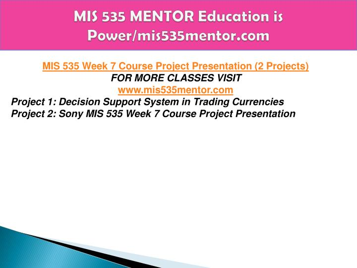 mis 535 Read this essay on devry mis 535 week 3 homeowrk come browse our large digital warehouse of free sample essays get the knowledge you need in order to pass your classes and more.