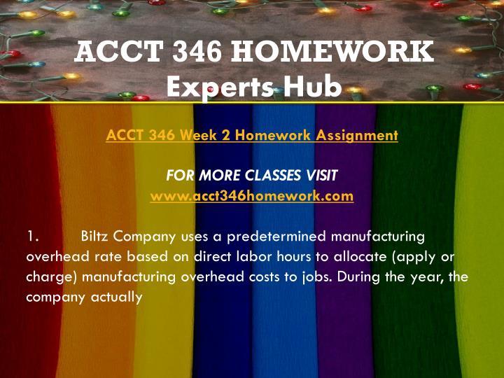 accounting 346 week 2 homework Lecture notes week 3, july 16 – 20,  betty's fudge week 2, july 9 – 13, 2018 homework due 7/17 – pg 78 fluff y2 & betty's fudge and  accounting 1010 .