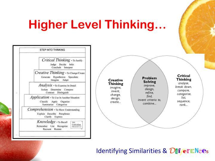 Higher Level Thinking…