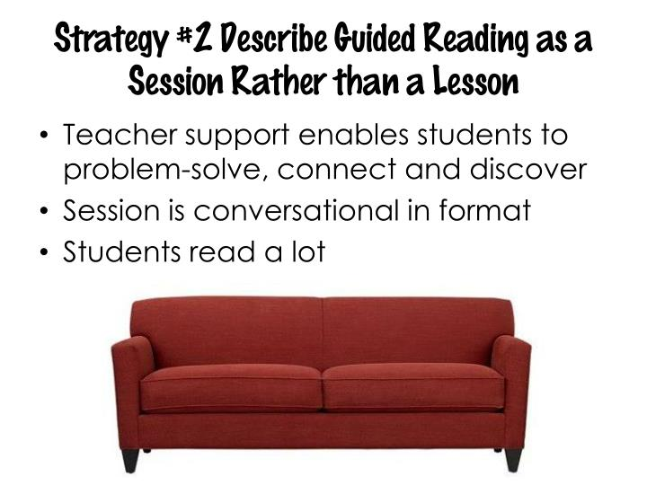 Strategy #2 Describe Guided Reading as a
