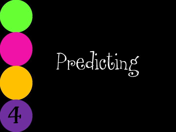 Predicting