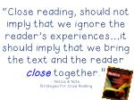 close reading should not imply that we ignore