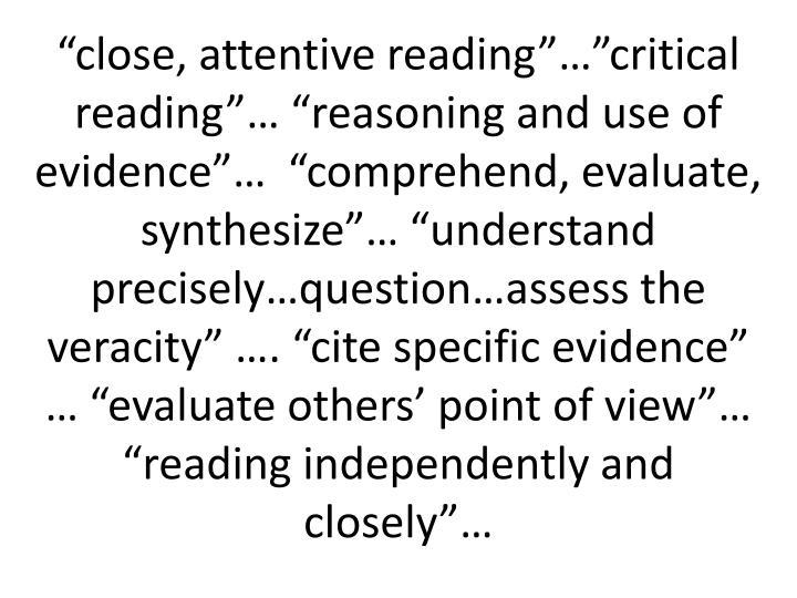 """""""close, attentive reading""""…""""critical"""