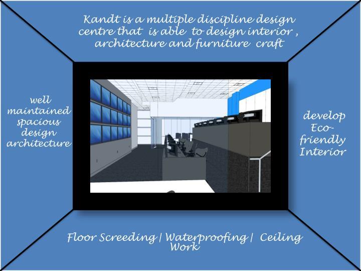 Kandt is a multiple discipline design