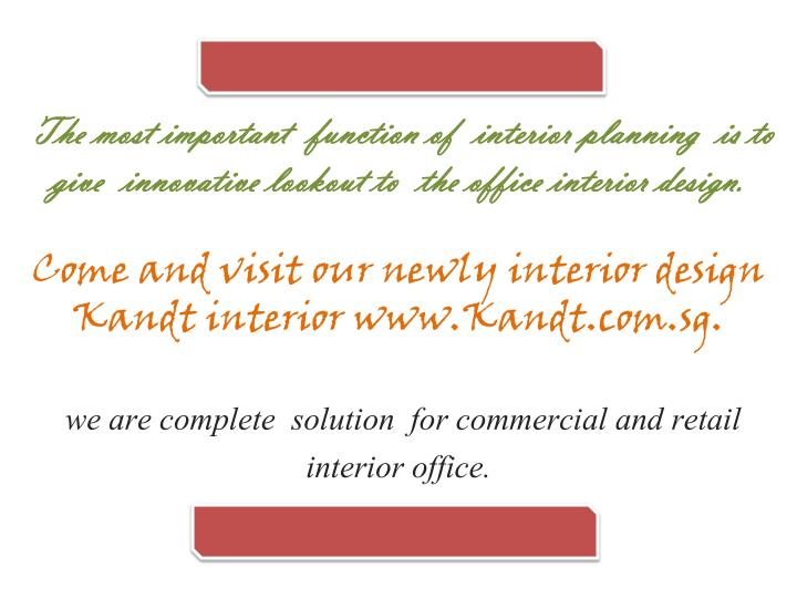 The most important  function of  interior planning  is to