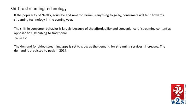 Shift to streaming technology