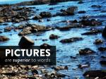 pictures are superior to words