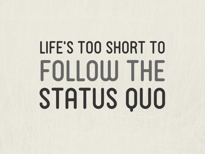 LIfe's too short to