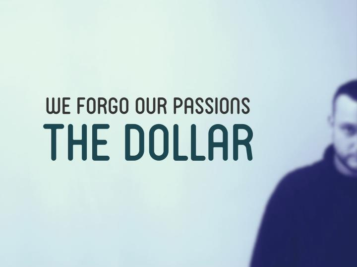 we forgo our passions